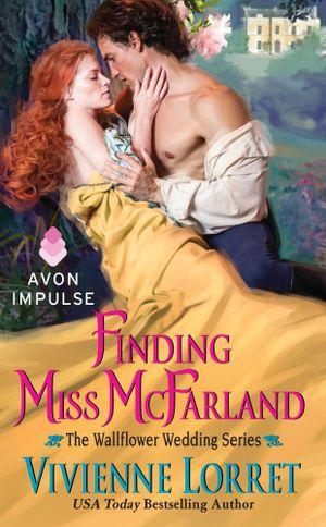 Finding Miss McFarland : The Wallflower Wedding Series - Vivienne Lorret