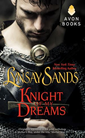 Knight of My Dreams : (Originally published under the title MOTHER MAY I? in the print anthology A MOTHER'S WAY) - Lynsay Sands