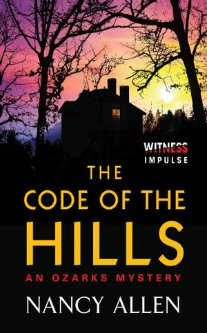The Code of the Hills : An Ozarks Mystery - Nancy Allen