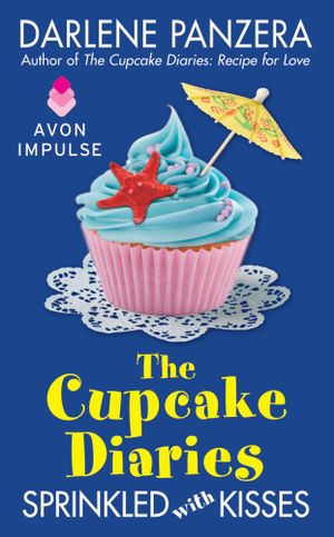 The Cupcake Diaries : Sprinkled with Kisses - Darlene Panzera