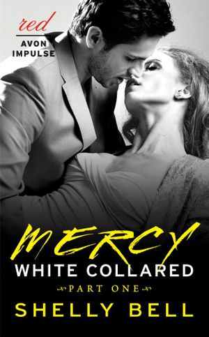White Collared Part One : Mercy - Shelly Bell