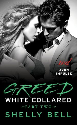 White Collared Part Two : Greed - Shelly Bell