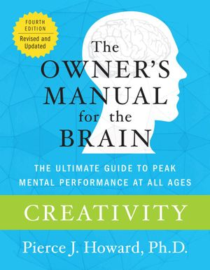 Creativity : The Owner's Manual - Pierce Howard