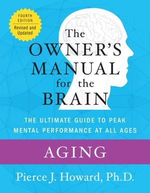Aging : The Owner's Manual - Pierce Howard