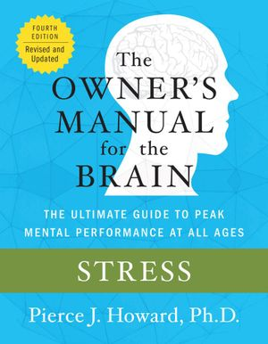 Stress : The Owner's Manual - Pierce Howard