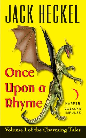 Once Upon a Rhyme : Volume I of the Charming Tales - Jack Heckel