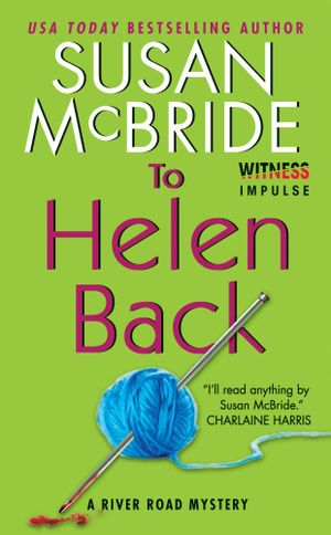 To Helen Back : A River Road Mystery - Susan McBride