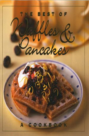 The Best of Waffles & Pancakes - Jane Stacey