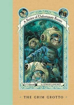 The Grim Grotto :  A Series of Unfortunate Events : Book 11 - Lemony Snicket