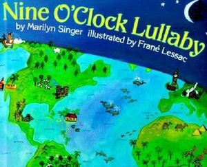 Nine O'Clock Lullaby Marilyn Singer and Frane Lessac