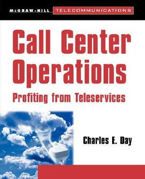 Profiting from Teleservices : An Operational Guide to Call Center Technologies - Charles E. Day
