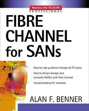 Fibre Channel for SANs - Alan Frederic Benner