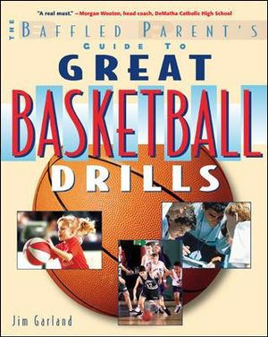 The baffled parent s guide to great basketball drills a baffled
