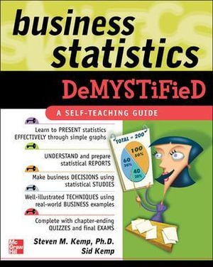 Business Statistics Demystified : A Self-teaching Guide : The Demystified Series - Steven Kemp