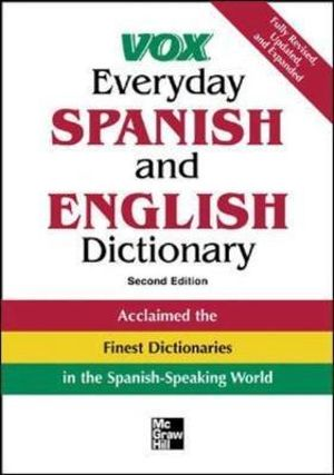 Vox Everyday Spanish and English Dictionary : Engliah-Spanish/Spanish-English - Vox