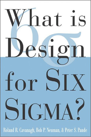 What is Design for Six Sigma - Roland R. Cavanagh