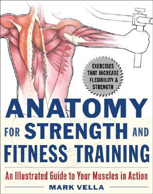 Anatomy for Strength and Fitness Training - Mark Vella