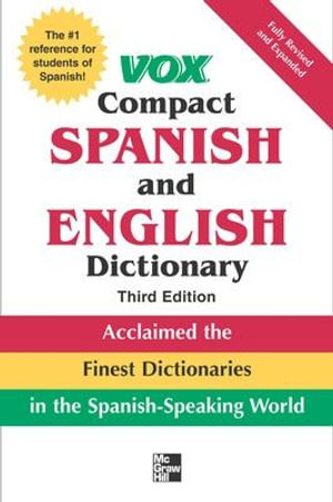 Vox Compact Spanish and English Dictionary : Acclaimed the Finest Dictionaries in the Spanish-Speaking World - Vox