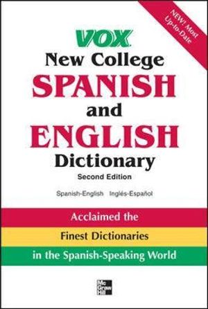 Vox New College Spanish and English Dictionary : English-Spanish/Espanol-Ingles - Vox