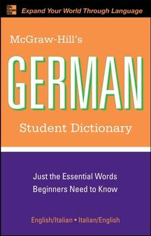 McGraw-Hill's German Student Dictionary : Mcgraw-Hill Dictionary Series - Erick P. Byrd