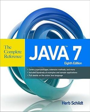 Java 7 The complete reference : The Complete Reference : 8th Edition - Herbert Schildt