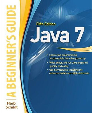 Java 7 : A Beginner's Guide - Fifth Edition - Herbert Schildt