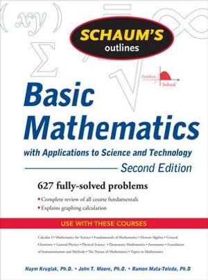 Schaum's Outline of Basic Mathematics with Applications to Science and Technology : Schaum's Outline Ser. - Haym Kruglak