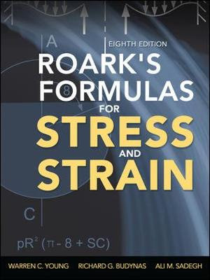 Roark's Formulas for Stress and Strain - Warren C. Young