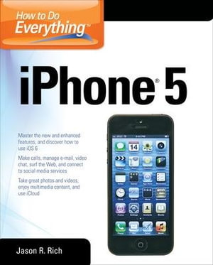 How to Do Everything IPhone 5 : How to Do Everything - Jason R. Rich