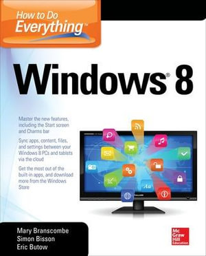 How to Do Everything Windows 8 : How to Do Everything - Eric Butow