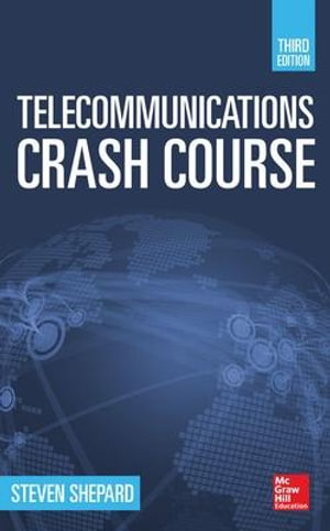 Telecommunications Crash Course : 3rd Edition - Steven Shepard