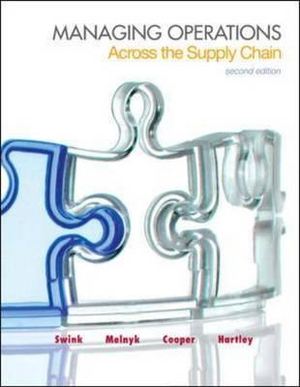 Managing Operations Across the Supply Chain Morgan Swink, Steven Melnyk, M. Bix