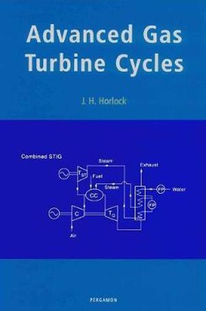 Advanced Gas Turbine Cycles J. H. Horlock