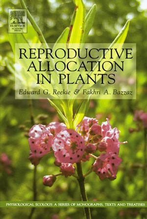 Reproductive Allocation in Plants - Edward Reekie