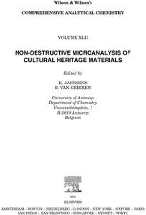 Non-destructive Micro Analysis of Cultural Heritage Materials : Non-Destructive Microanalysis Of Cultural Heritage Materials - K. Janssens