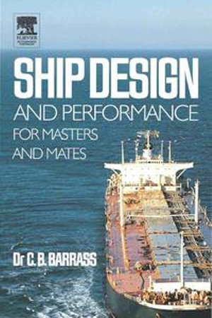 Ship Design and Performance for Masters and Mates - Bryan Barrass