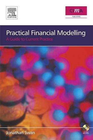Practical Financial Modelling : A Guide to Current Practice - Jonathan Swan