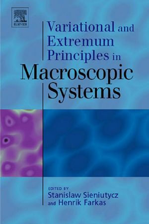Variational and Extremum Principles in Macroscopic Systems - Stanislaw Sieniutycz