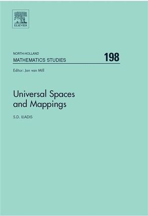 Universal Spaces and Mappings : Proceedings of the International conference on Functional analysis and its applications dedicated to the 110th anniversary of Stefan Banach, May 28-31, Lviv, Ukraine - S.D. Iliadis