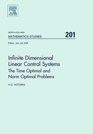 Infinite Dimensional Linear Control Systems : The Time Optimal and Norm Optimal Problems - Gerard Meurant