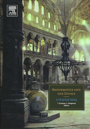 Mathematics and the Divine : A Historical Study - Teun Koetsier
