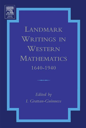 Landmark Writings in Western Mathematics  1640-1940 - Ivor Grattan-Guinness