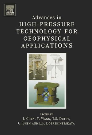 Advances in High-Pressure Techniques for Geophysical Applications - J. Chen