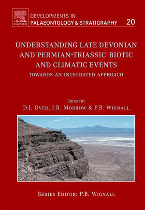 Understanding Late Devonian and Permian-Triassic Biotic and Climatic Events : Towards An Integrated Approach - Jeff Over
