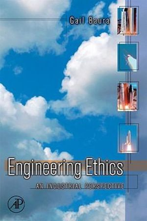 Engineering Ethics : An Industrial perspective - Gail Baura