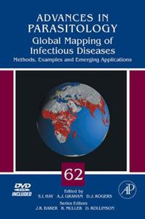 Global Mapping of Infectious Diseases : Methods, Examples and Emerging Applications - S.I. Hay