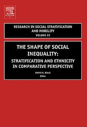 The Shape of Social Inequality : Stratification and Ethnicity in Comparative Perspective - David Bills