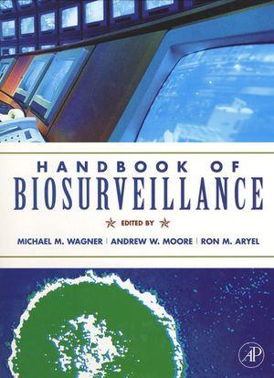 Handbook of Biosurveillance - Michael M. Wagner