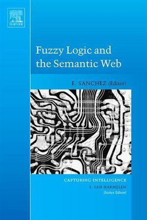 Fuzzy Logic and the Semantic Web - Elie Sanchez