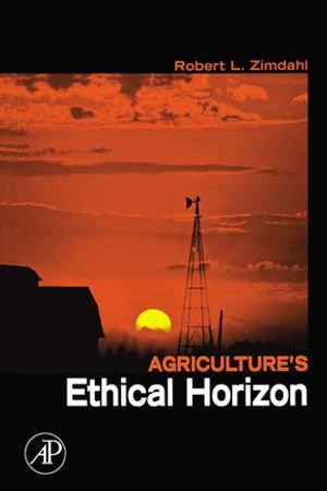 Agriculture's Ethical Horizon - Robert L Zimdahl